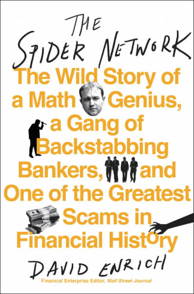 """The Inside Story of an Epic Financial Scandal"" Talk by author David Enrich"