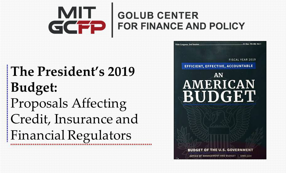 The President's 2019 Budget: Proposals Affecting Credit, Insurance and Financial Regulators
