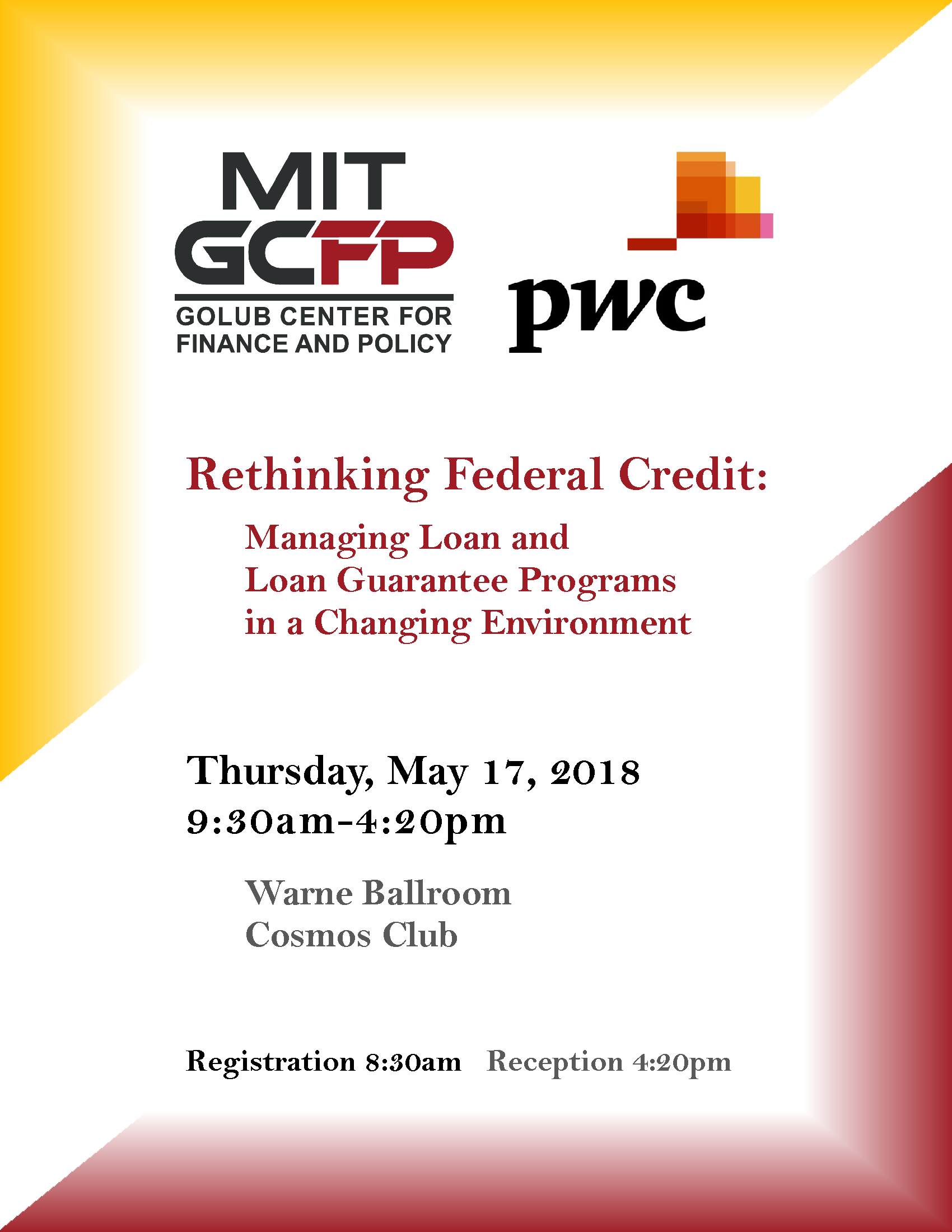 Rethinking Federal Credit: Managing Loan and Loan Guarantee Programs in a Changing Environment • Thursday, May 17, 2018 9:30am-4:20pm • Warne Ballroom, Cosmos Club • Registration 8:30am, Reception 4:20pm