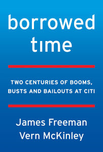 Borrowed Time – Two Centuries of Booms, Busts, and Bailouts at Citi